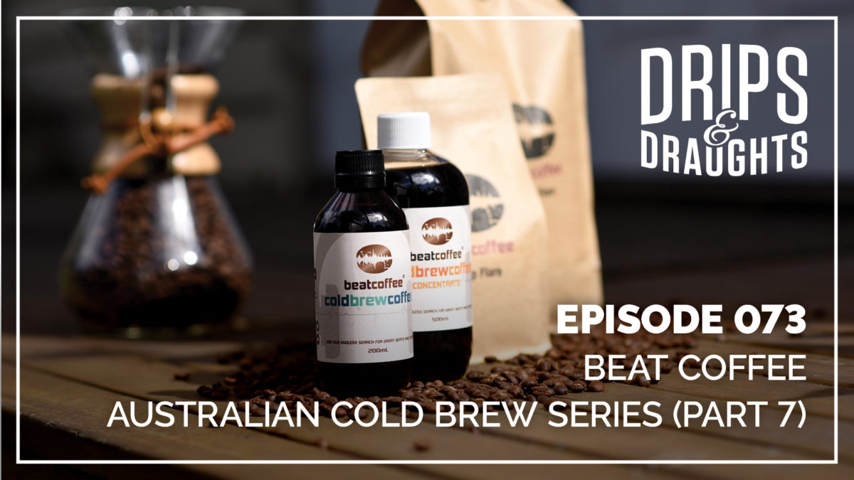 Beat Coffee / Australian Cold Brew Series (Part 7)